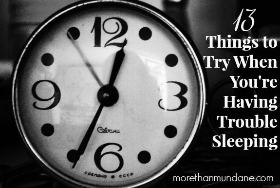13 things to try when you're having trouble sleeping | www.morethanmundane.com