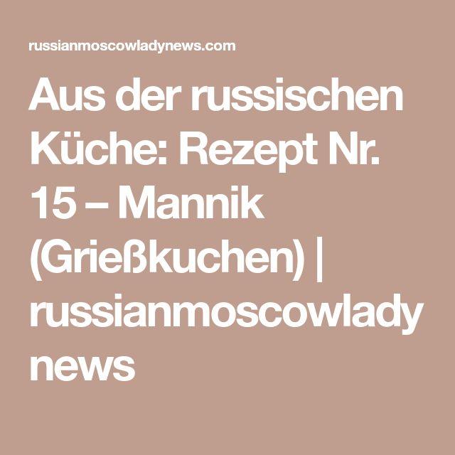 Aus der russischen Küche: Rezept Nr. 15 – Mannik (Grießkuchen) | russianmoscowladynews