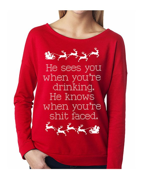 He Sees You When You're Drinking Funny #Christmas #Sweater by #NobullWomanApparel, for only $24.99! Click here to buy https://www.etsy.com/listing/249808800/he-sees-you-when-youre-drinking?ref=shop_home_active_3