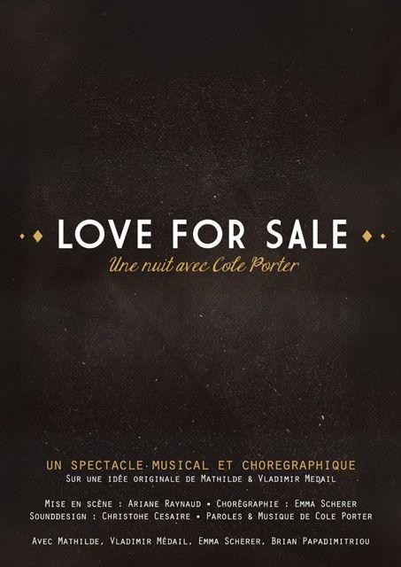 Love For Sale, une nuit avec Cole Porter à Paris le 29 décembre 2014 - Actu-Gay.eu Cole Porter est un héros presque littéraire, avec tout ce qu'il faut de panache, de débauche et de secrets, sans oublier son incroyable génie musical. Pour aller à l'essence de ce personnage, nous allons utiliser ses propres armes : la musique, le chant, et la danse. À travers sa musique, mais aussi ses paroles, nous allons emmener les spectateurs dans un voyage immersif au coeur d'un âge d'or qui ne cessera…