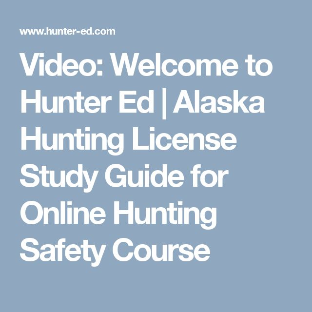 Video: Welcome to Hunter Ed   Alaska Hunting License Study Guide for Online Hunting Safety Course