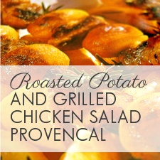 Roasted Potato and Grilled Chicken Salad Provencal - sounds fab for a ...