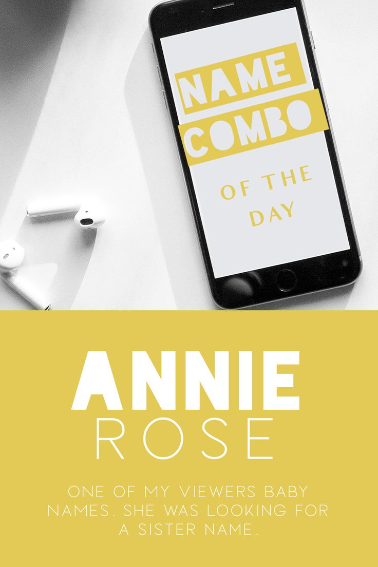 Combo: Annie Rose in 2020 | Annie rose, Baby names, Names