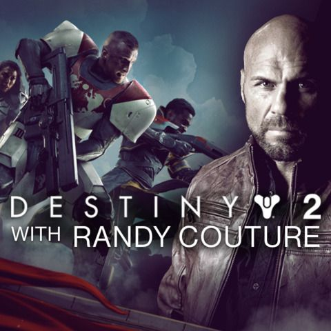 Destiny 2 Launch Day with Randy Couture!