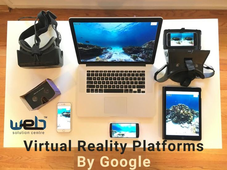 Magnificent Virtual Reality Platforms by Google | The expert #webdevelopers of a proclaimed #WebDesignDelhi company present you the brief understanding of #VirtualReality Platforms by #Google. Read on to know more.