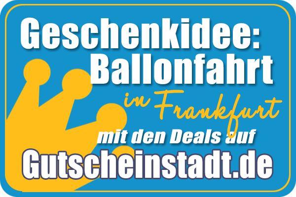 Mit Glück günstiger zur #Ballonfahrt in #Frankfurt mit #Gutscheinstadt