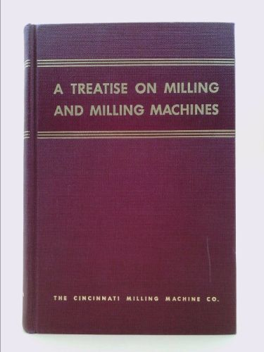 A Treatise on Milling and Milling Machines, 3rd Edition | New and Used Books from Thrift Books