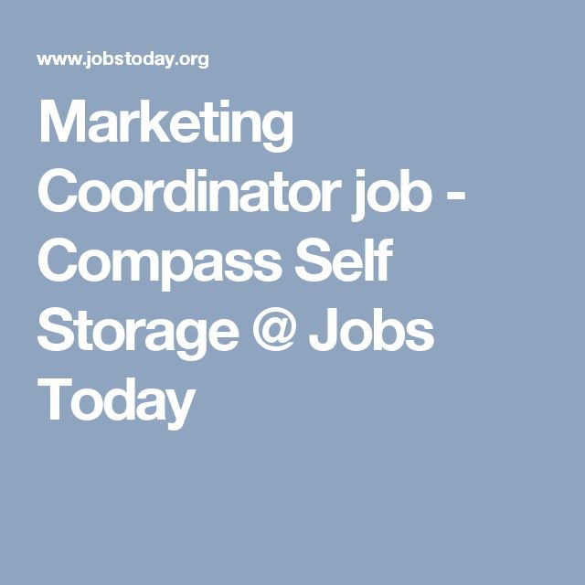 Marketing Coordinator job - Compass Self Storage @ Jobs Today - marketing coordinator job description