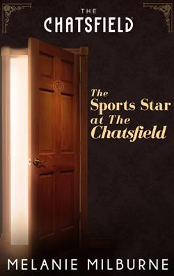 Mills & Boon™: The Sports Star At The Chatsfield by Melanie Milburne