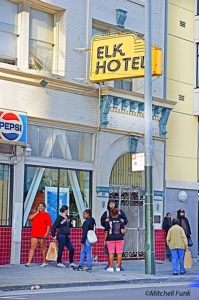 Elk Hotel In The Tenderloin, San Francisco By Mitchell Funk  www.mitchellfunk.com