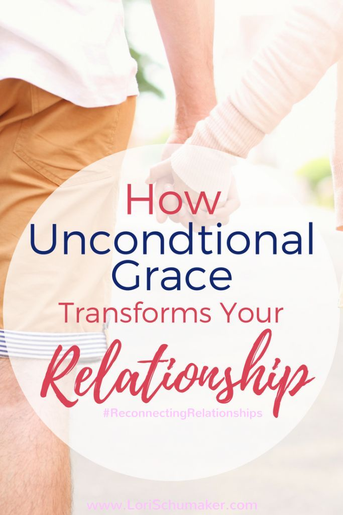 How Unconditional Grace Tranforms Your Relationship   What Is a Healthy Relationship #reconnectingrelationships #relationshiptips #unconditionalgrace #relationships