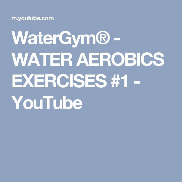 WaterGym® - WATER AEROBICS EXERCISES #1 - YouTube