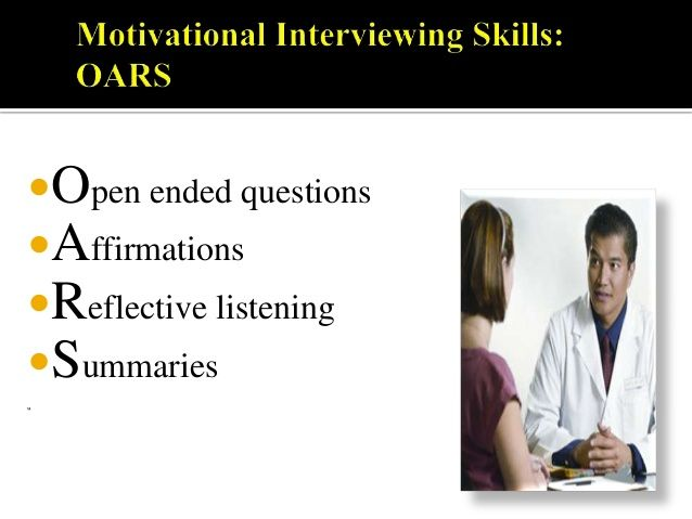 Motivational Interviewing Skills: OARS