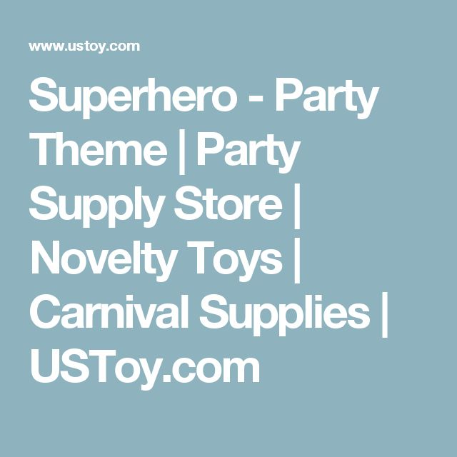 Superhero - Party Theme | Party Supply Store | Novelty Toys | Carnival Supplies | USToy.com