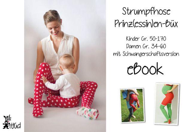 """Nähanleitungen Mode - Strumpfhose """"Prinz(essin)en-Büx"""" Mutter-Kind-eBook - ein Designerstück von hilli-hiltrud bei DaWanda"""