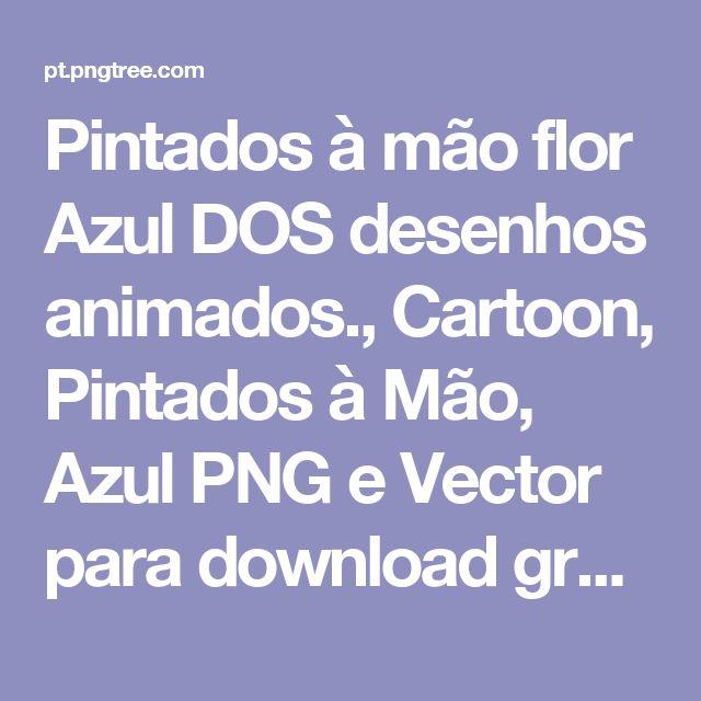 Pintados à mão flor Azul DOS desenhos animados., Cartoon, Pintados à Mão, AzulPNG e Vector para download gratuito