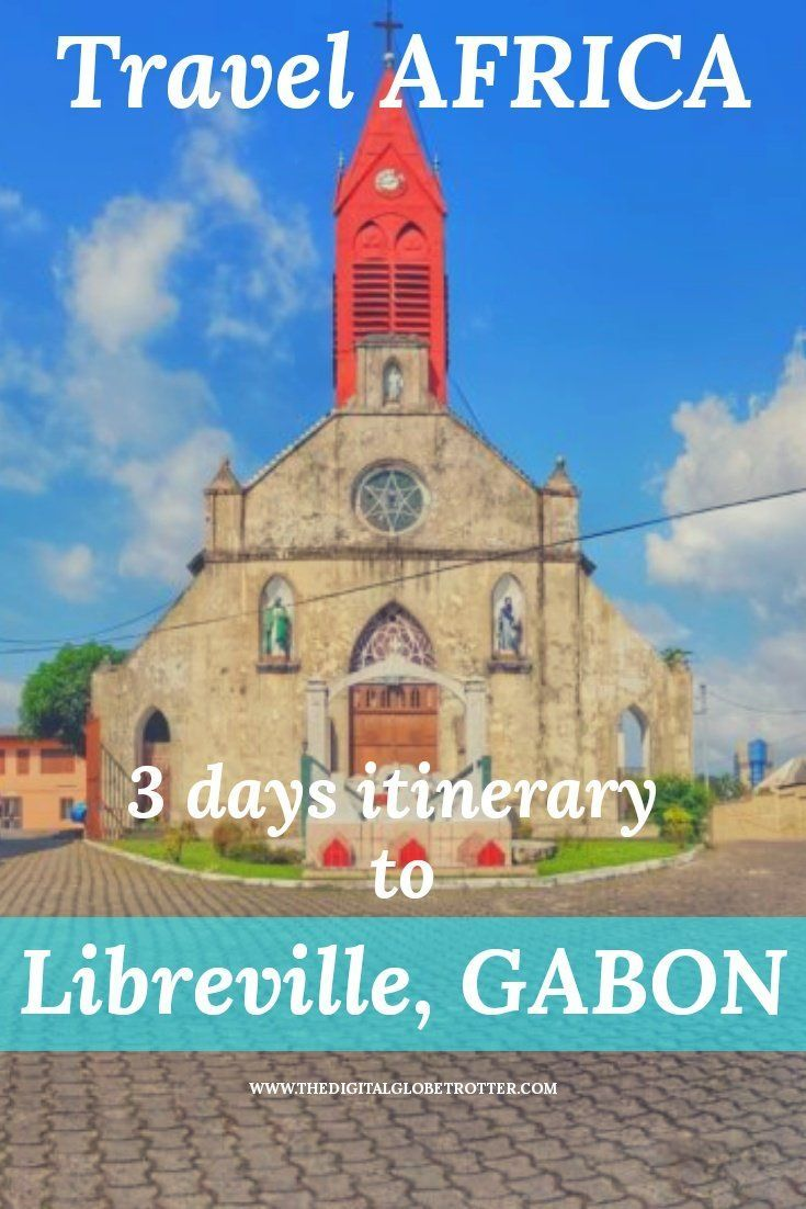 Visiting Gabon Today Top Itinerary To Libreville Gabon In West Africa Country Visited 1 Africa Travel Beautiful Places Africa Travel Guide Africa Travel