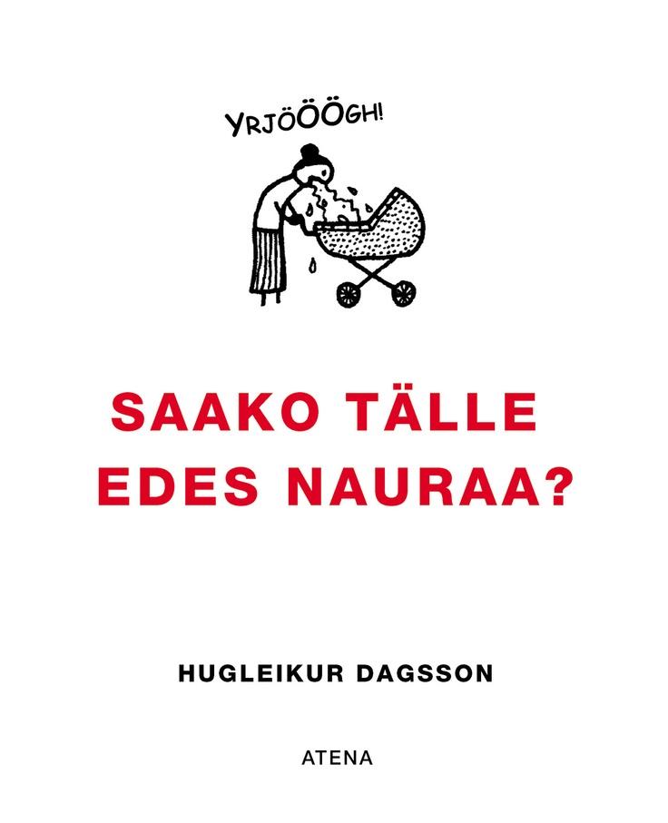 Hugleikur Dagsson - Saako tälle edes nauraa?