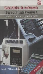 Rocca JC, Otto SE.  Guía clínica de enfermería: terapia intravenosa. Madrid: Mosby,Doyma; c1994.