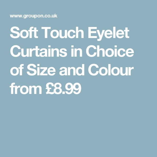Soft Touch Eyelet Curtains in Choice of Size and Colour from £8.99