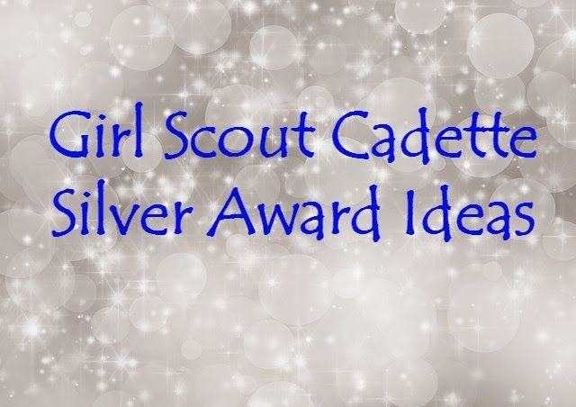 What is the Cadette Girl Scout Silver Award?   There are three levels of Girl Scout Awards-the Bronze (earned when girls are in Junior troo...