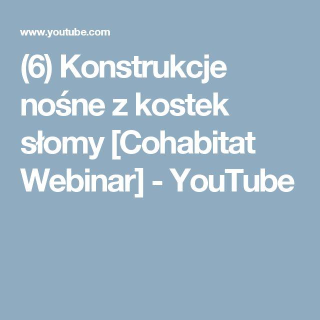(6) Konstrukcje nośne z kostek słomy [Cohabitat Webinar] - YouTube