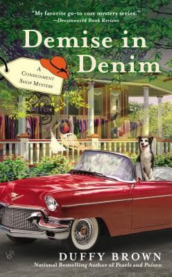 "Consignment Shop Mystery series by Duffy Brown.  The 5th book in this series is called ""Demise in Denim"". from My Recent Favorite Books"