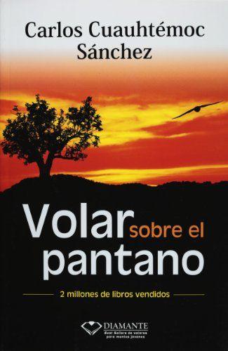 Volar sobre el pantano by Carlos Cuauhtemoc Sanchez http://www.amazon.com/dp/9687277076/ref=cm_sw_r_pi_dp_jEEdwb1DVJ1N5
