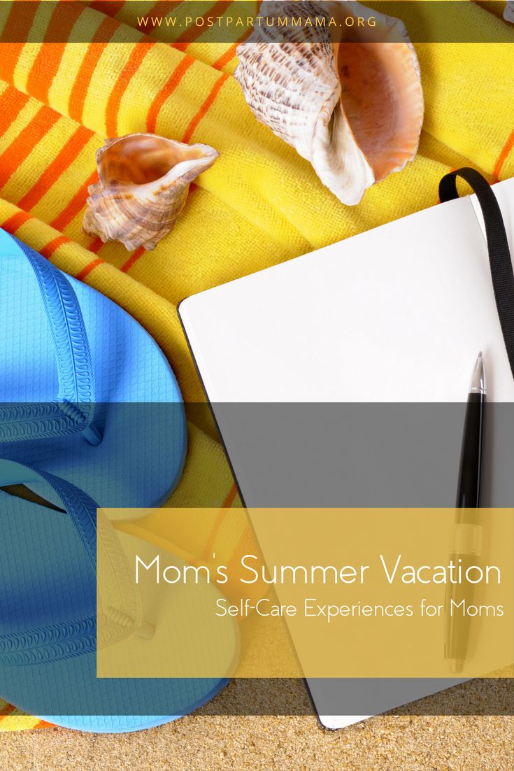 Moms need a summer vacation, too! Self-care experi…