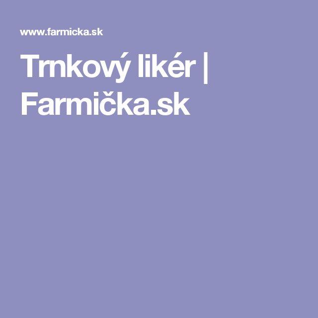Trnkový likér | Farmička.sk