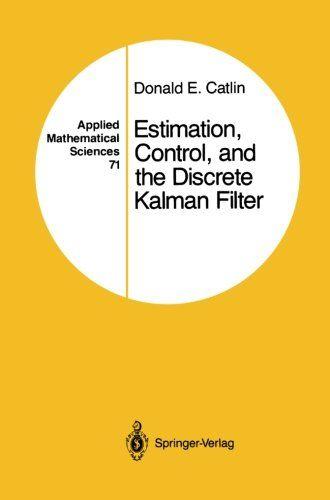 Estimation, Control, and the Discrete Kalman Filter (Applied Mathematical Sciences)