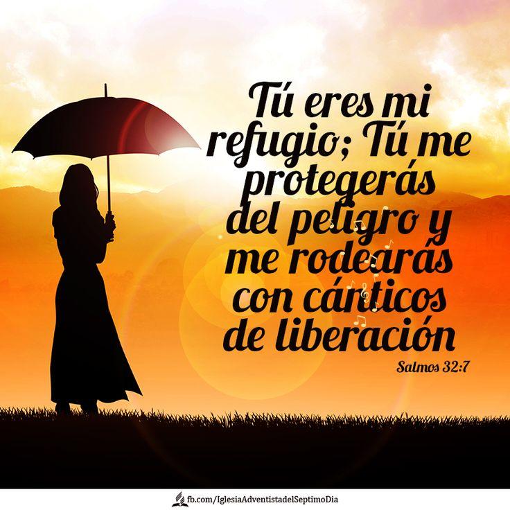 Tú eres mi refugio; Tú me protegeras del peligro y me rodearas con cánticos de liberación. Salmos 32:7
