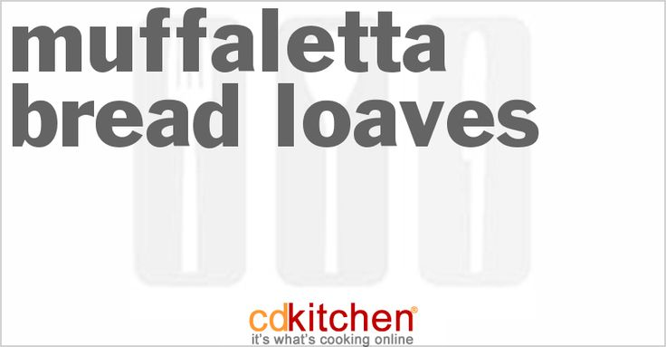 Muffaletta Bread Loaves from CDKitchen.com