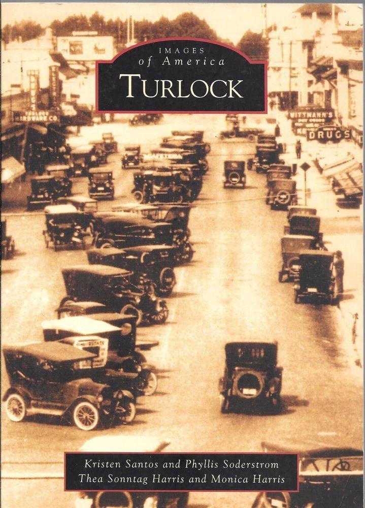 Turlock (California) Images of America 2004 Reprint Paperback Edition