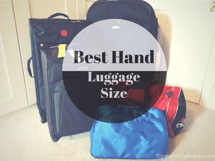 What Is The Best Hand Carry Luggage Size