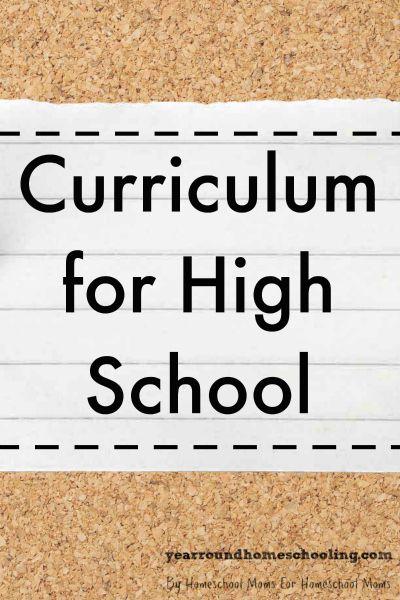 Curriculum for High School - http://www.yearroundhomeschooling.com/curriculum-high-school/