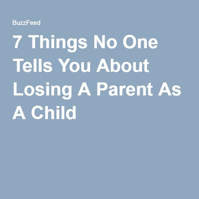7 Things No One Tells You About Losing A Parent As A Child