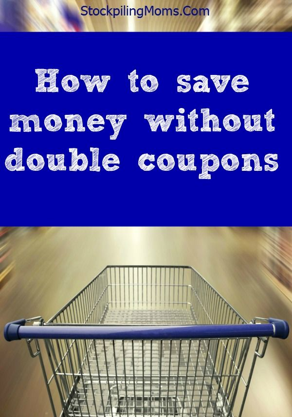 How to save money without double coupons!