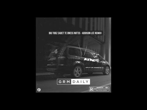 Big Tobz ft. Cadet, TE dness, Not3s - Addison Lee Remix | GRM Daily