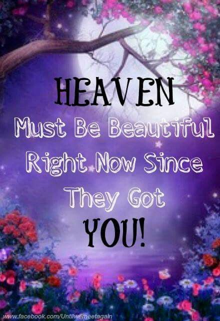 HEAVEN must be beautiful right now since they got YOU!