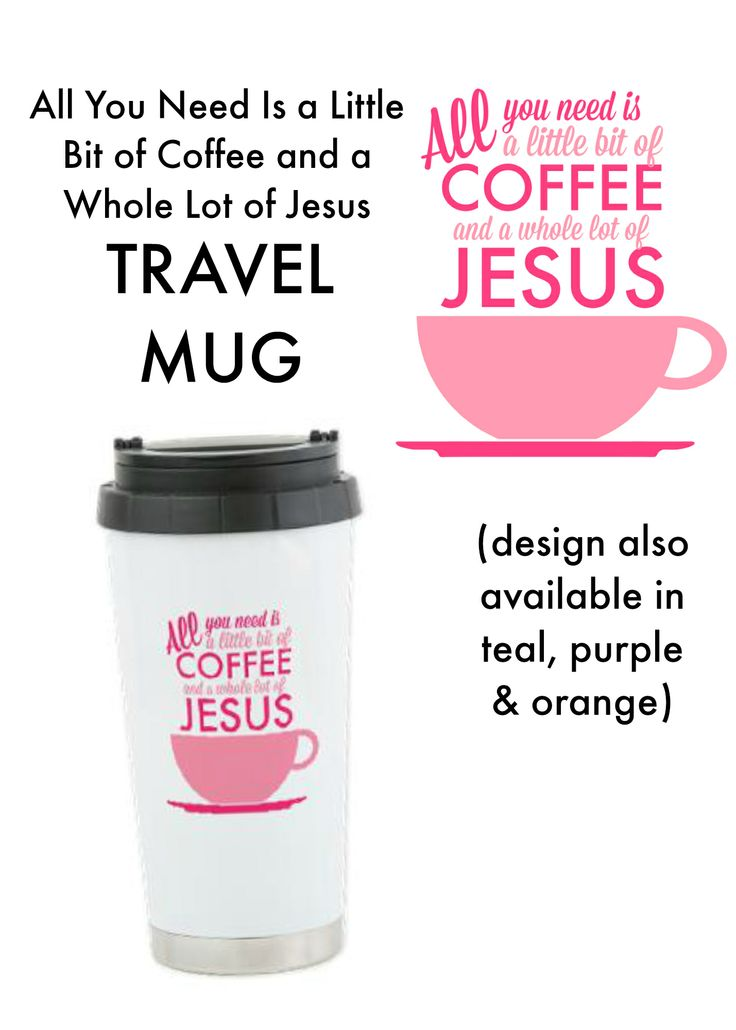 All I Need is a Little Bit of Coffee and a Whole Lot of Jesus Travel Mug! The perfect gift idea for coffee loving Christians