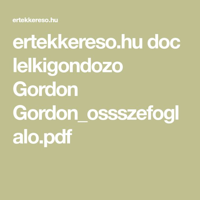 ertekkereso.hu doc lelkigondozo Gordon Gordon_ossszefoglalo.pdf