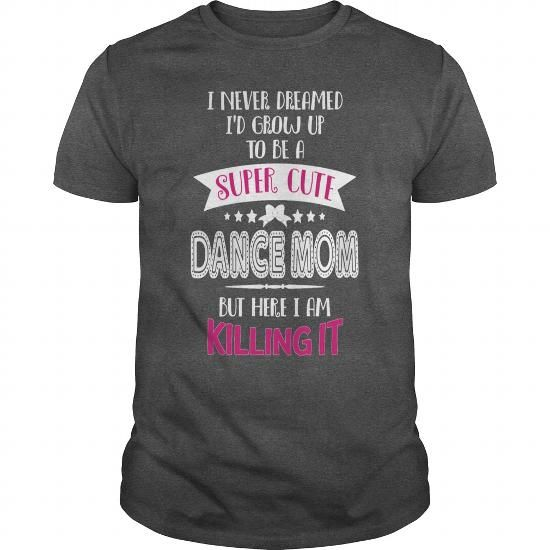 Super Cool Dance Mom T Shirt Please tag, repin & share with your friends who would love it. #hoodie #ideas #image #photo #shirt #tshirt #sweatshirt #tee #gift #perfectgift #birthday #Christmas #mom #motherday #dance #dancemom