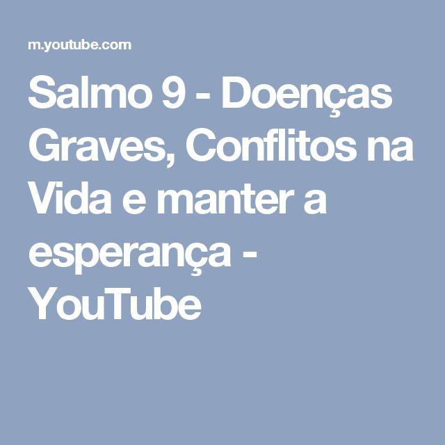 Salmo 9 - Doenças Graves, Conflitos na Vida e manter a esperança - YouTube