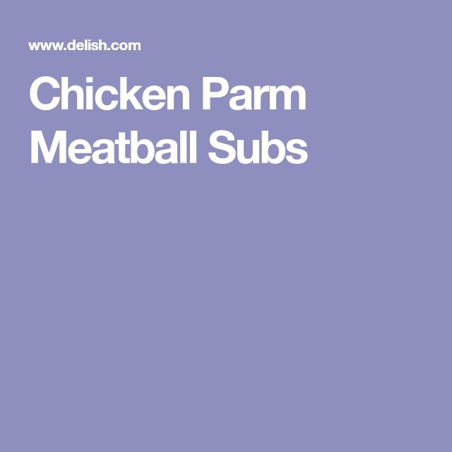 Chicken Parm Meatball Subs