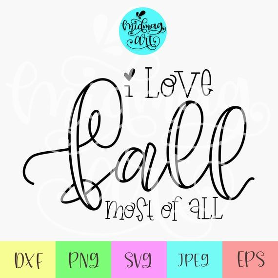 Download I love fall most of all svg, i love fall svg, fall qoute ...