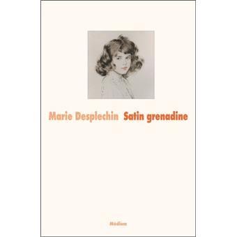 http://livre.fnac.com/a3803168/Marie-Desplechin-Satin-grenadine