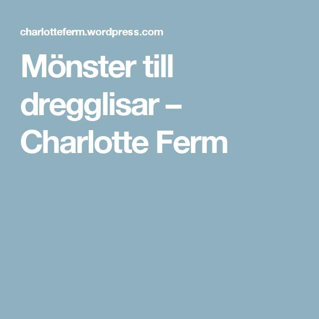 Mönster till dregglisar – Charlotte Ferm