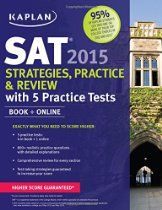 Kaplan SAT 2015 Strategies, Practice and Review with 5 Practice Tests: book + online (Kaplan Test Prep) //  Description The best SAT prep guide a student can use to score higher, guaranteed!  Face the Official 2015 SAT with confidence using Kaplan's SAT Strategies, Practice, and Review Guide. Featuring 5 realistic full-length practice tests, comprehensive concept review, and detailed answers..Other editions are available in our collection.
