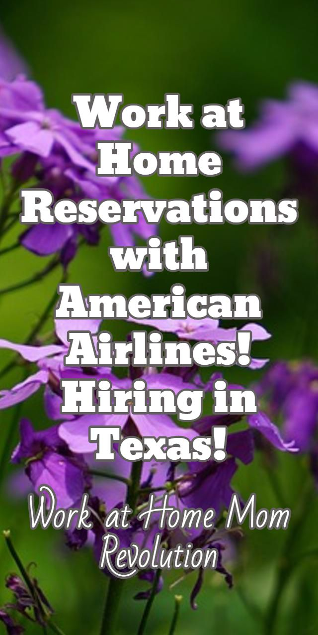 Work at Home Reservations with American Airlines! Hiring in Texas! / Work at Home Mom Revolution